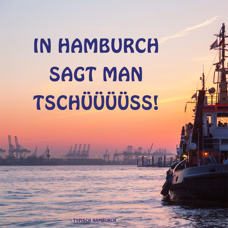 in hamburg sagt man tschüss
