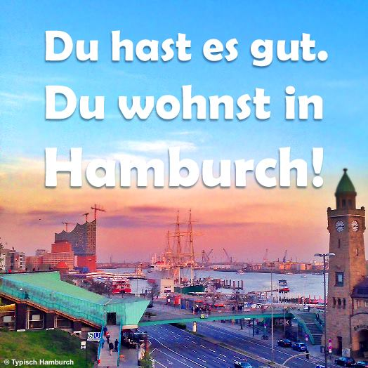 Du hast es gut du wohnst in hamburg