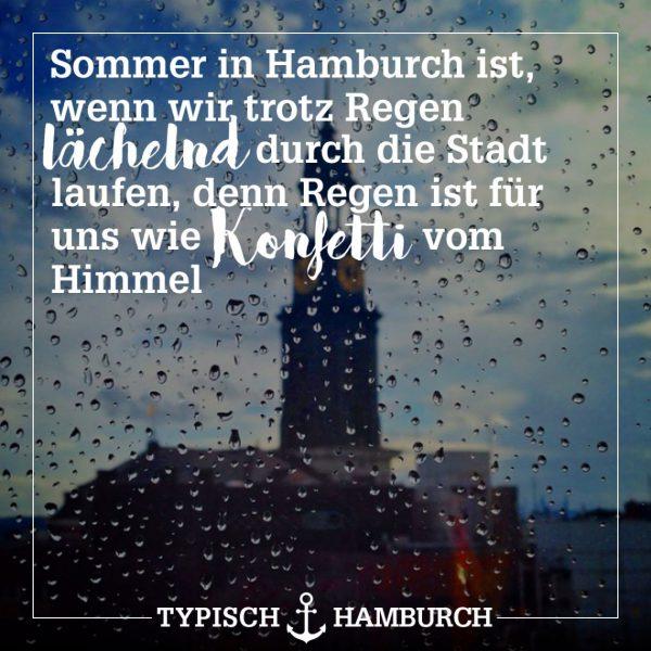"""""""Sommer in Hamburch ist wenn wir trotz Regen lächelnd durch die Stadt laufen, denn Regen ist für uns wie Konfetti vom Himmel""""-Sprüche"""